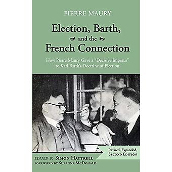 Election - Barth - and the French Connection - 2nd Edition - How Pierr