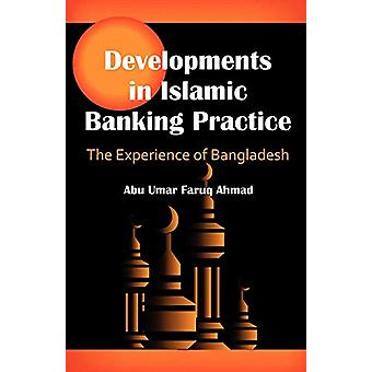 Developments in Islamic Banking Practice - The Experience of Banglades