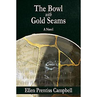 The Bowl with Gold Seams by Ellen Prentiss Campbell - 9781627200998 B