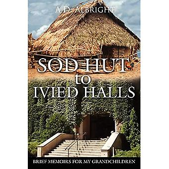 Sod Hut to Ivied Halls Brief Memoirs for