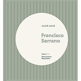 Francisco Serrano 20082018-tekijä Francisco Serrano