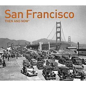 San Francisco Then and Now R par Dennis Evanosky et Eric J. Kos