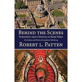 Behind the Scenes Publishing about Dickens in Hard Times The Culture and Politics of Academic Publishing