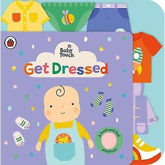 Baby Touch Get Dressed A touchandfeel playbook