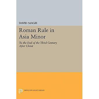 Roman Rule in Asia Minor by David Magie - 9780691627403 Book