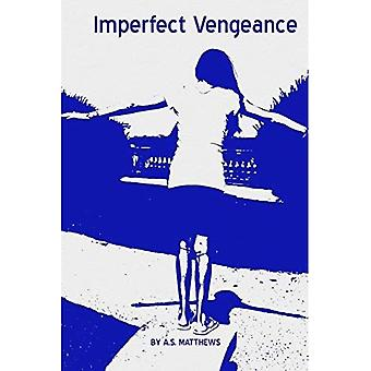 Imperfect Vengeance