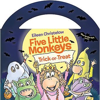 Five Little Monkeys TrickOrTreat GlowInTheDark Edition by Eileen Christelow