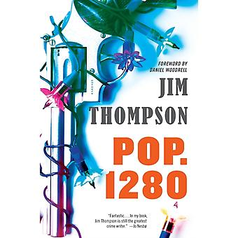 Pop. 1280 by Jim Thompson & Foreword by Daniel Woodrell
