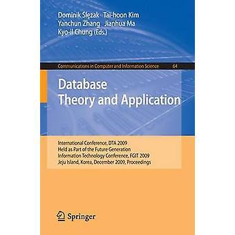 Database theorie en toepassing door bewerkt door Dominik Slezak & bewerkt door Yanchun Zhang