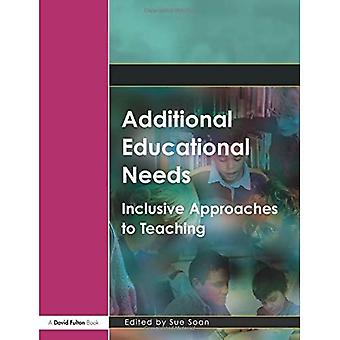 Additional Educational Needs: Inclusive Approaches to Teaching (Foundation Degree Texts): Inclusive Approaches to Teaching (Foundation Degree Texts)