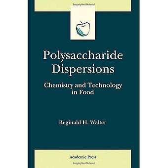 Polysaccharide Dispersions Chemistry and Technology in Food