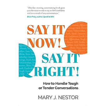 SAY IT NOW SAY IT RIGHT by Mary J. Nestor