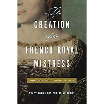 Creation of the French Royal Mistress
