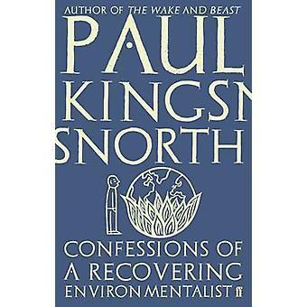 Confessions d'un écologiste récupération par Paul Kingsnorth - 978