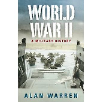 Seconda guerra mondiale - una storia militare da Alan Warren - 9780752445977 libro