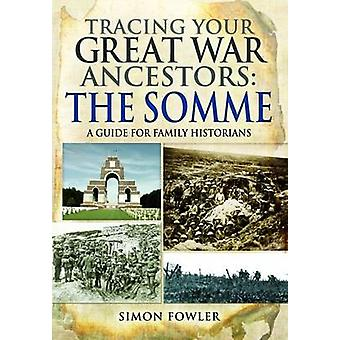 Opsporen van uw voorouders van de grote oorlog - de Somme - een gids voor familie Histo
