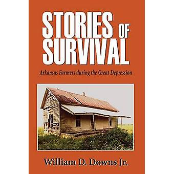 Historier om överlevnad - Arkansas jordbrukare under den stora depressionen av