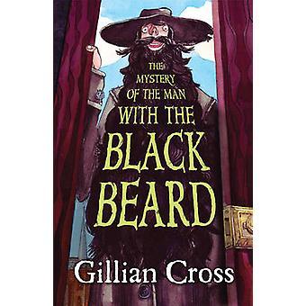 The Mystery Of The Man With The Black Beard de Gillian Cross - 978178