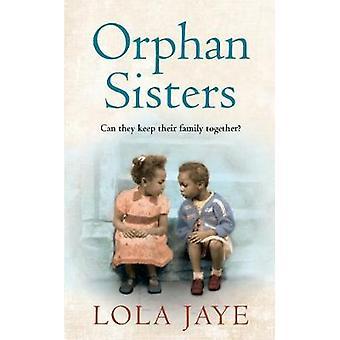 Orphan Sisters by Lola Jaye - 9781785036323 Book