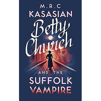 Betty Church and the Suffolk Vampire by Betty Church and the Suffolk