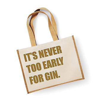 Large Jute Bag It's Never Too Early For Gin Natural Bag