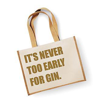 Nagy juta táska ez ' s soha túl korai gin Natural Bag