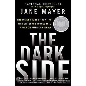 The Dark Side: The Inside Story of hoe de War on Terror in een oorlog op de Amerikaanse idealen omgezet