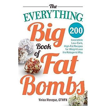 The Everything Big Book of Fat Bombs: 200 irresistible low-carb, high-fat recipes for weight loss the ketogenic...