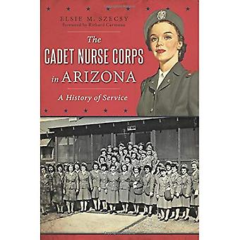 The Cadet Nurse Corps in Arizona: A History of Service (Military)