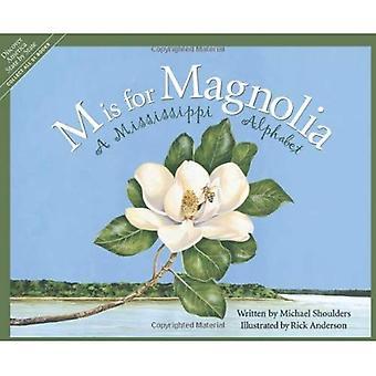 M är för Magnolia: en Mississippi alfabetet (Discover America stat efter stat)