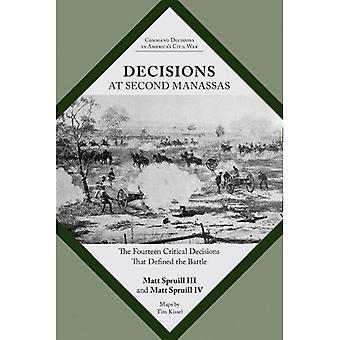 Decisions at Second Manassas: The Fourteen Critical Decisions That Defined the Battle (Command� Decisions in America's Civil War)