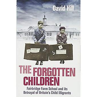 I bambini dimenticati: Fairbridge Farm scuola e relativo Betrayal di migranti minorenni della Gran Bretagna