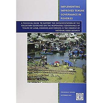 Uitvoering van betere Governance van Tenure in de visserij: een technische gids ter ondersteuning van de uitvoering van de...