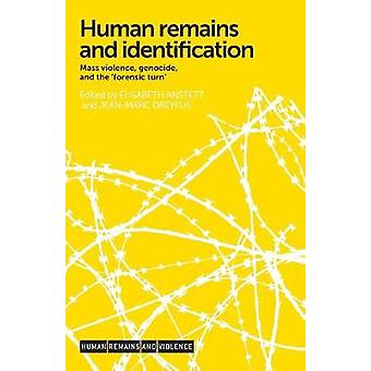 Human Remains and Identification - Mass Violence - Genocide - and the