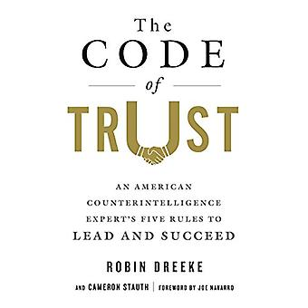 The Code of Trust - An American Counterintelligence Expert's Five Rule