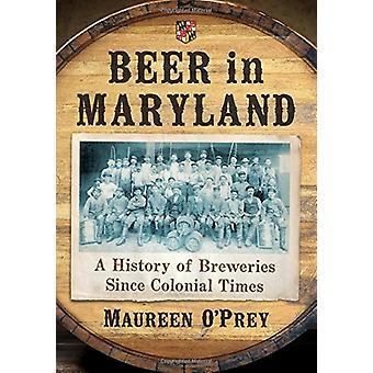 البيرة في ولاية ماريلاند-تاريخ من مصانع الجعة منذ الحقبة الاستعمارية التي مور