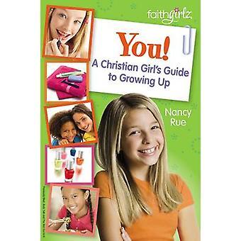 Vous un Christian Girls Guide to Growing Up par Rue & Nancy