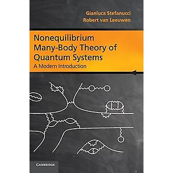Nonequilibrium ManyBody Theory of Quantum Systems par Gianluca Stefanucci