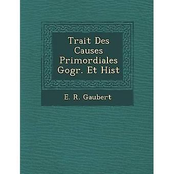 Træk Des forårsager Primordiales Gogr. Et His af Gaubert & E. R.
