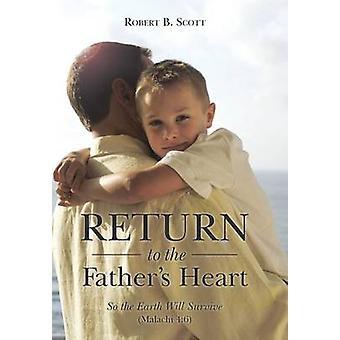 Voltar para o coração dos pais para a terra sobreviverá Malaquias 46 por Scott e Robert B.