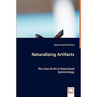 Naturalizing Artifacts by Di Summa & Laura Teresa