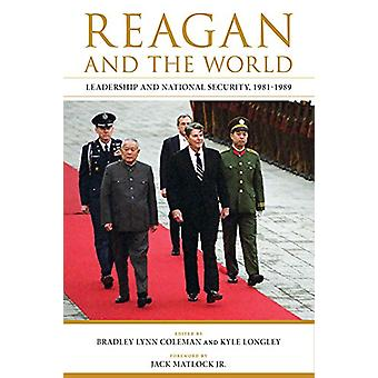 Reagan and the World - Leadership and National Security - 1981-1989 by