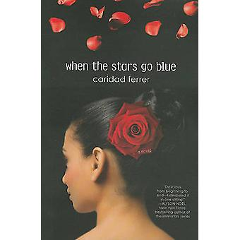 When the Stars Go Blue by Caridad Ferrer - 9780312650049 Book
