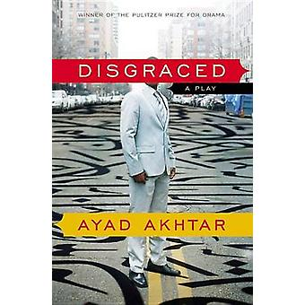 Disgraced - A Play by Ayad Akhtar - 9780316324465 Book