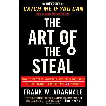 The Art of the Steal - How to Protect Yourself and Your Business from