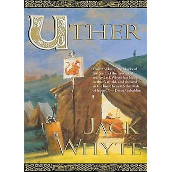 Uther by Jack Whyte - 9780765380265 Book