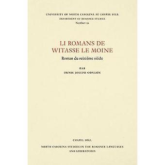 Li Romans de Witasse le Moine - Roman du reiziA (c)me siA (c)cle by D.