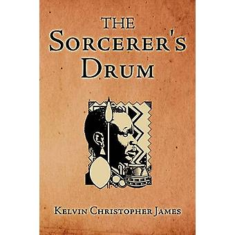The Sorcerer's Drum by Kelvin Christopher James - 9781440141706 Book