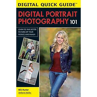Digital Portrait Photography 101 by Bill Hurter - 9781584281771 Book