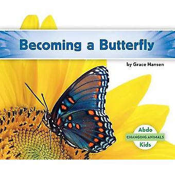 Becoming a Butterfly by Grace Hansen - 9781680805079 Book